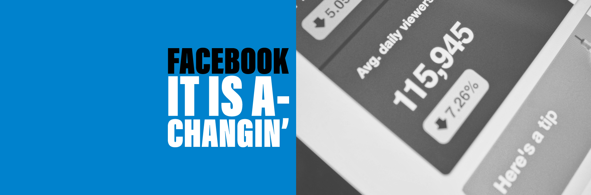 Facebook, It Is A-Changin'