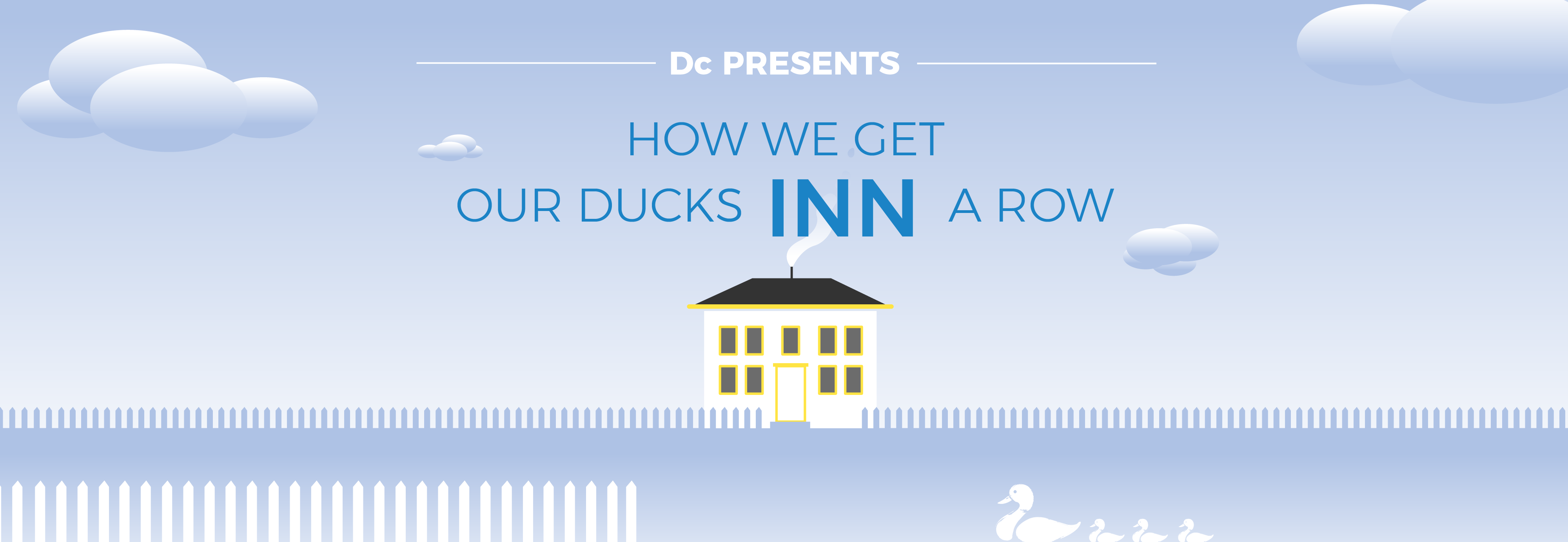 Dc Presents: How We Get Our Ducks Inn a Row