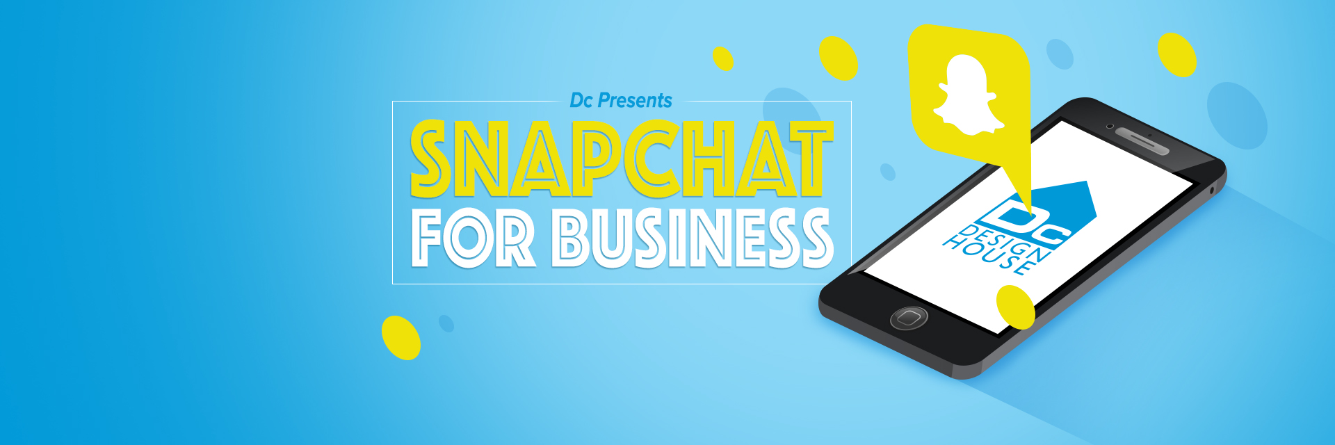 Dc Presents: Snapchat for Business