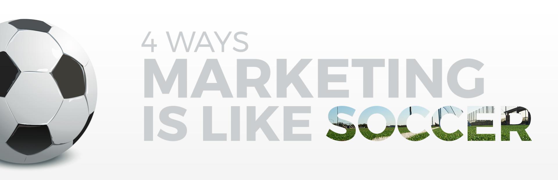 4 Ways Marketing is Like Soccer