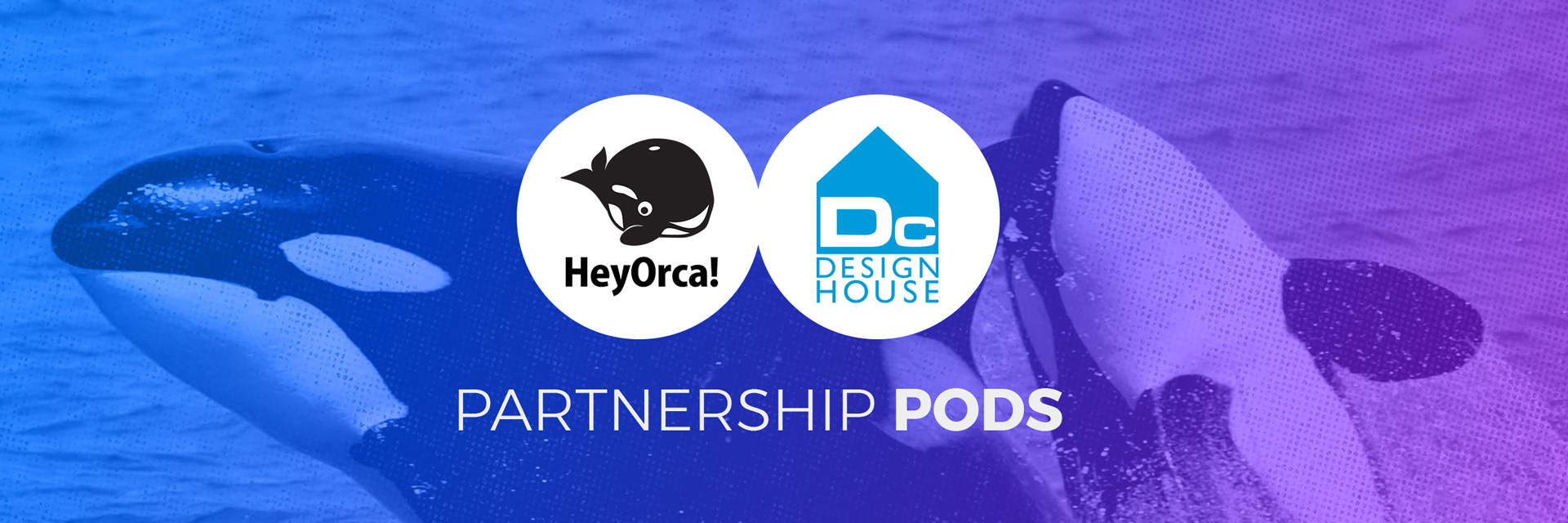 Partnership Pods: HeyOrca