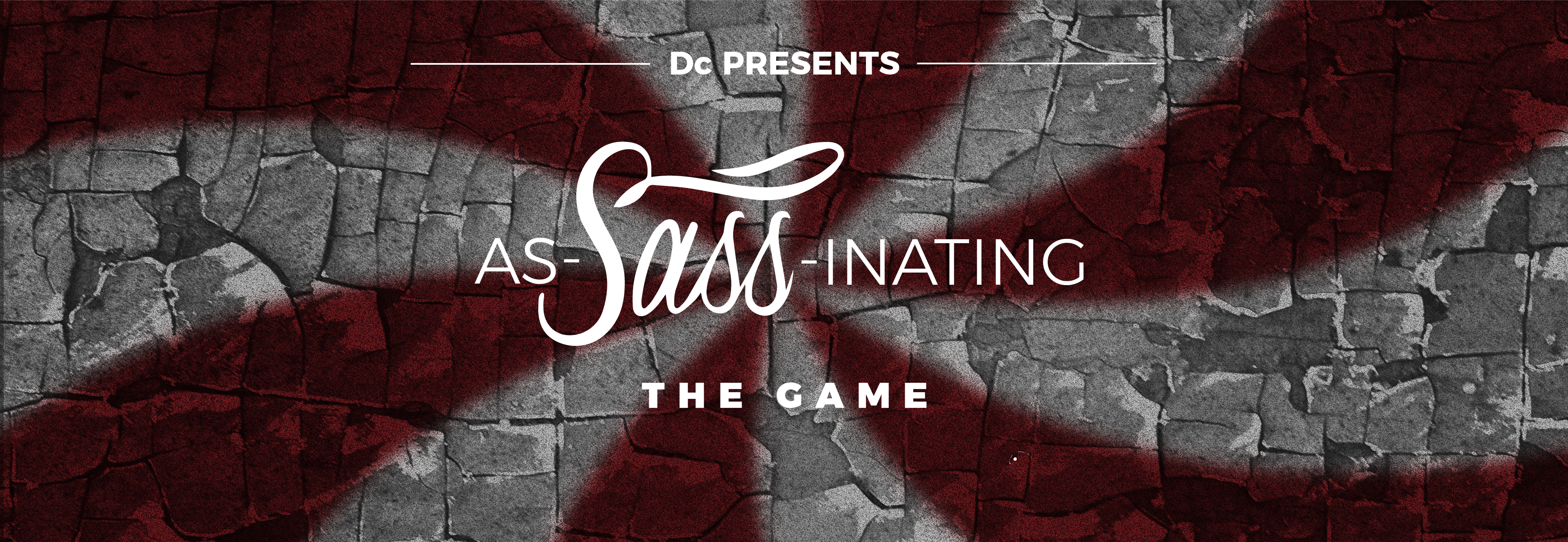 DC PRESENTS –  As-SASS-inating the Game