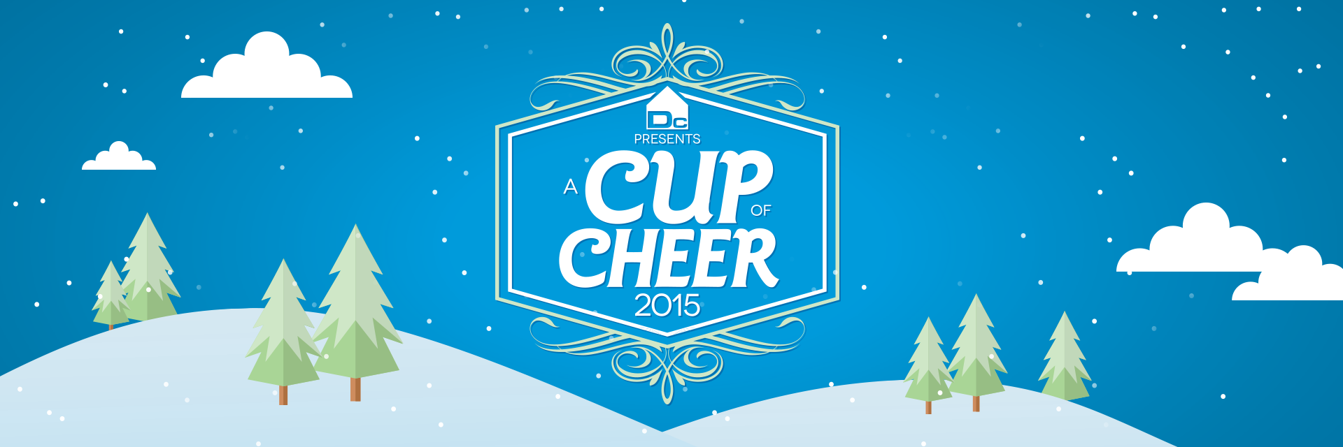 Dc Presents: Our 2nd Annual Cup of Cheer