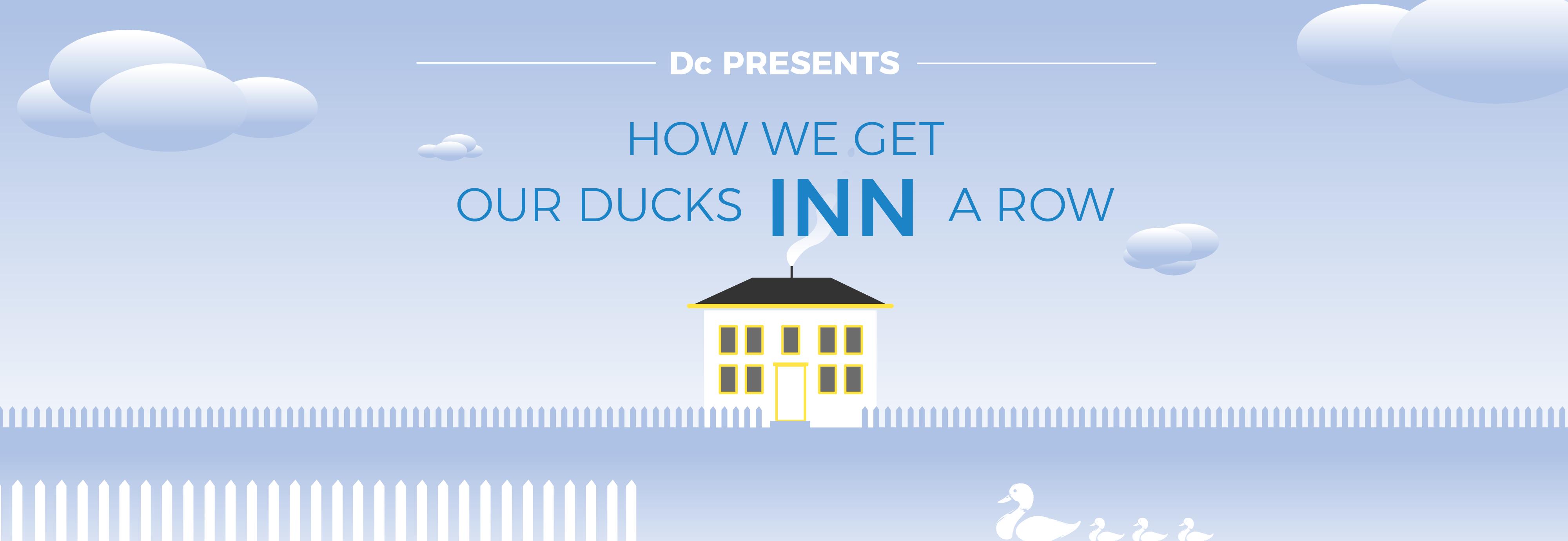 Dc Presents: How We Get Our Ducks Inn a Row