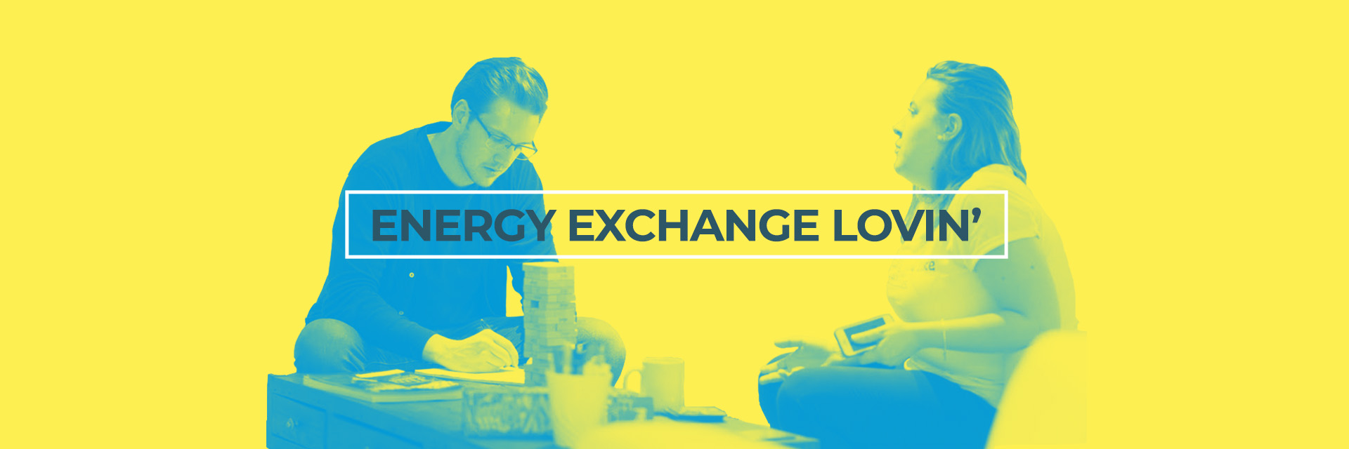 Energy Exchange Lovin'