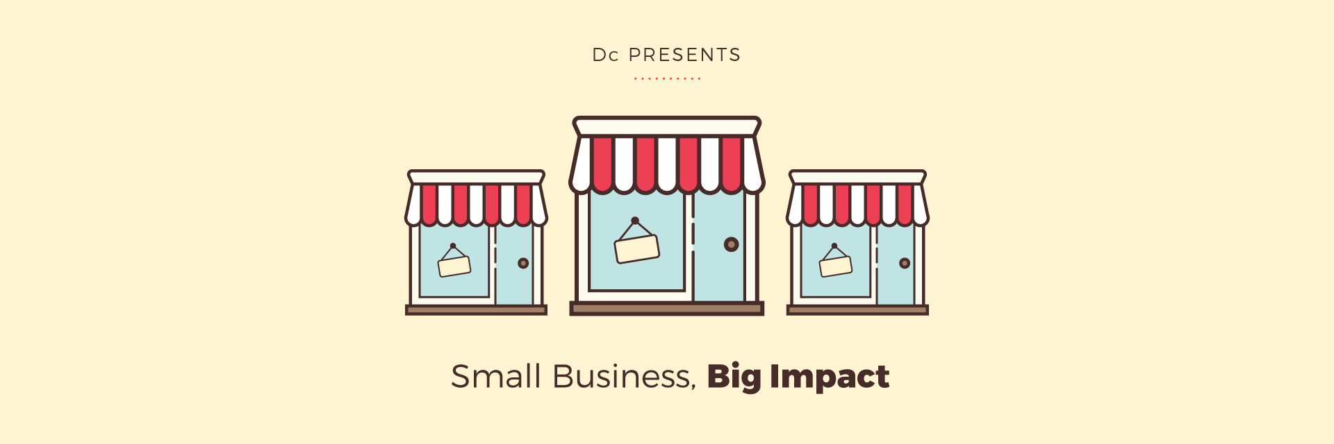 Dc presents: Small Business, Big Impact