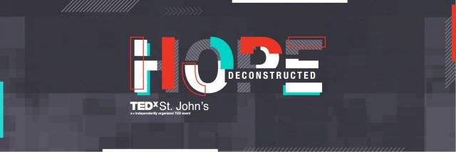 Dc Presents TEDx 2018: Deconstructing Hope In Atlantic Canada