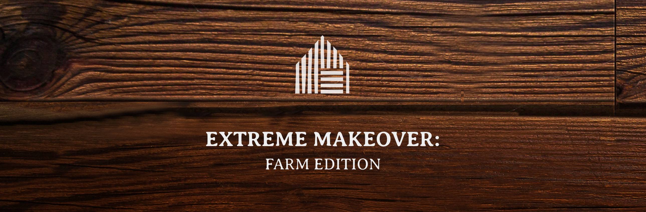 Extreme Makeover: Farm Edition