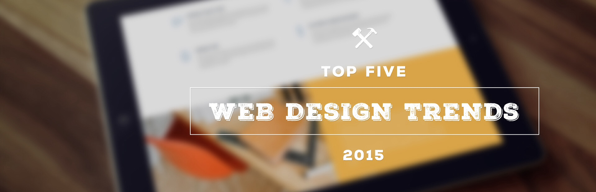 5 Web Design Trends That Will Rule in 2015